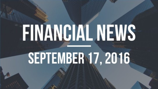 Financial News – September 17, 2016