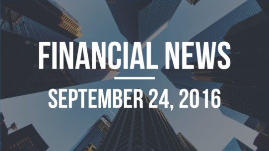 Financial News – September 24, 2016