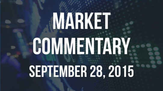Market Commentary – September 28, 2015