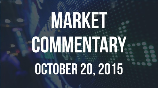 Market Commentary – October 20, 2015