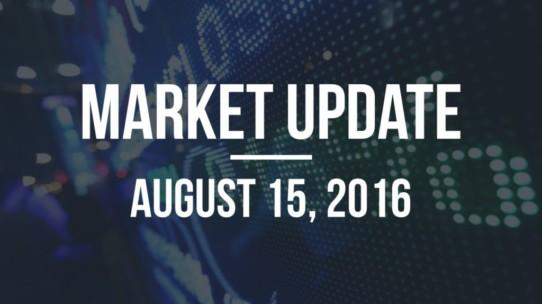 Market Update – August 15, 2016